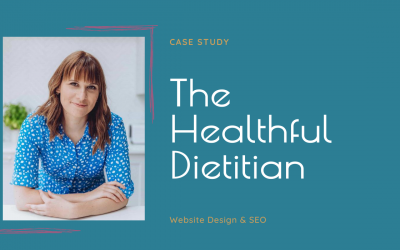 Case Study | The Healthful Dietitian